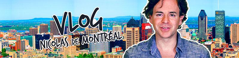 Vlog Nicolas de Montréal